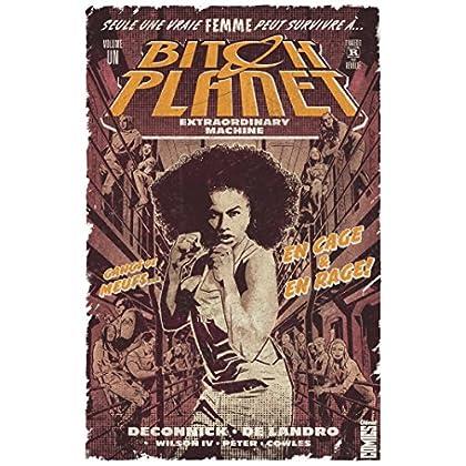 Bitch Planet - Tome 01 : Extraordinary machine