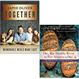 Together Memorable Meals Made Easy By Jamie Oliver & The New Healthy Bread in Five Minutes a Day By Jeff Hertzberg 2 Books Co
