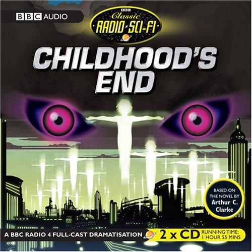 Childhood's End (Classic Radio Sci-Fi) by Arthur C. Clarke (2007-08-06)