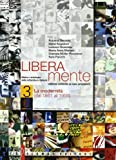 Liberamente. Storia e antologia della letteratura italiana. Con espansione online. Per le Scuole superiori: 3