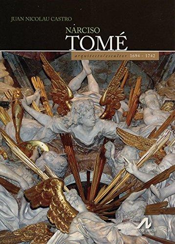 Descargar Libro Libro NARCISO TOMÉ: arquitecto/escultor 1694-1742 (ARS HISPANICA) de Juan Nicolau Castro