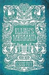 Elijah's Mermaid by Fox, Essie (May 9, 2013) Paperback