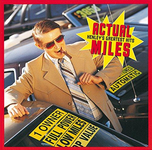 Actual Miles: Henley's Greates...
