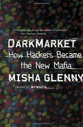 DarkMarket: How Hackers Became the New Mafia by Misha Glenny (2012-10-02) par Misha Glenny