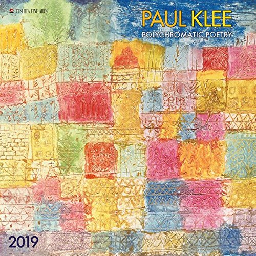Paul Klee - Polychromatic Poetry 2019: Kalender 2019 (FINE ARTS)