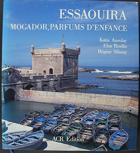ESSAOUIRA MOGADOR PARFUM D'ENFANCE