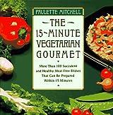15 Minute Vegetarian Gourmet