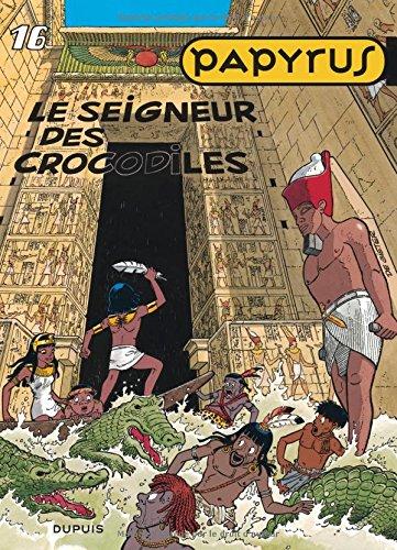 Papyrus, tome 16 : le Seigneur des crocodiles