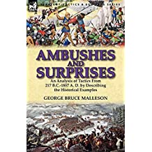 Ambushes and Surprises: An Analysis of Tactics from 217 B.C.-1857 A. D. by Describing the Historical Examples (English Edition)