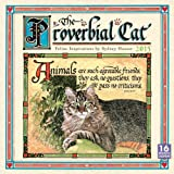 The Proverbial Cat; Feline Inspirations by Sydney Hauser 2015 Wall Calendar by Sydney Hauser (2014-07-08)