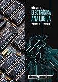 MAXIMO DE:  ELECTRONICA ANALOGICA VOLUMEN I: DISPOSITIVOS ELECTRONICOS OPERACION Y USO (MAXIMO  DE:  ELECTRONICA ANALOGICA nº 3)