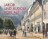 Jakob und Rudolf von Alt - Im Auftrag des Kaisers