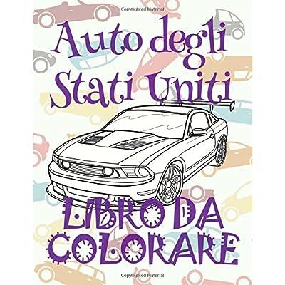 ✌ Auto Degli Stati Uniti ✎ Auto Album Da Colorare ✎ Libro Da Colorare ✍ Libri Da Colorare: ✎ Cars Of The Usa ~ Coloring ... Da Colorare ~ Automobili ✍: Volume 1