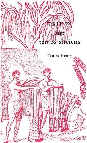 Tahiti aux temps anciens (Publications de la SdO) par Henry Teuira