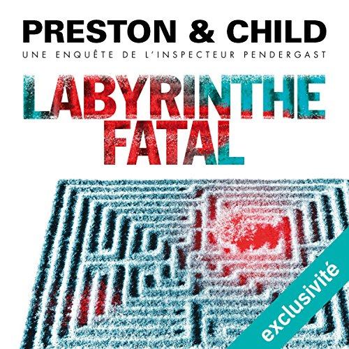 Labyrinthe fatal (Pendergast 14)
