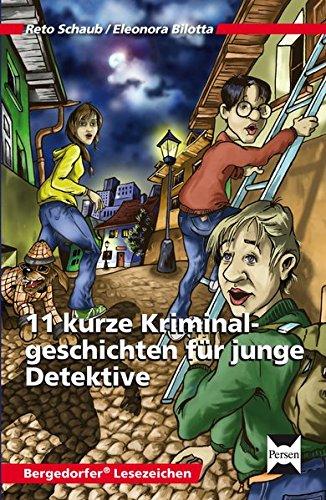11 kurze Kriminalgeschichten für junge Detektive: 5. und 6. Klasse (Bergedorfer Lesezeichen)