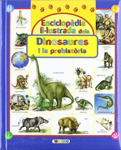 Enciclopédia il-ilustrada de los dinosaures y la prehistória par Equipo Todolibro