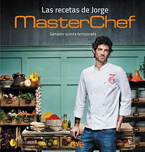 Las recetas de Jorge: MasterChef. Ganador quinta temporada (Fuera de colección)
