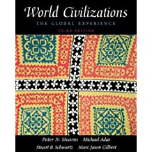 World Civilizations, Single Volume Edition: The Global Experience