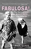 Fabulosa! The Story of Polari, Britain's Secret Gay Language: The Story of Polari, Britain's Secret Gay Language