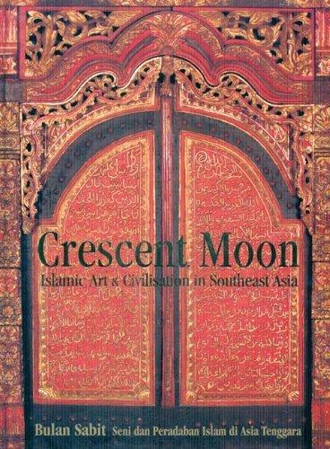 crescent-moon-islamic-art-civilisation-in-southeast-asia-by-james-bennett-2006-07-01