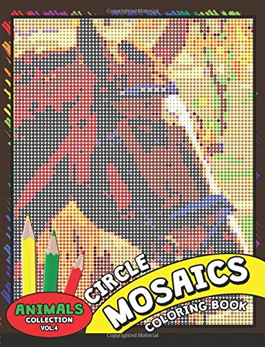 Circle Mosaics Coloring Book 4: Cute Animals Coloring Pages Color by Number Puzzle for Adults: Volume 4 (Flowers & Landscapes)