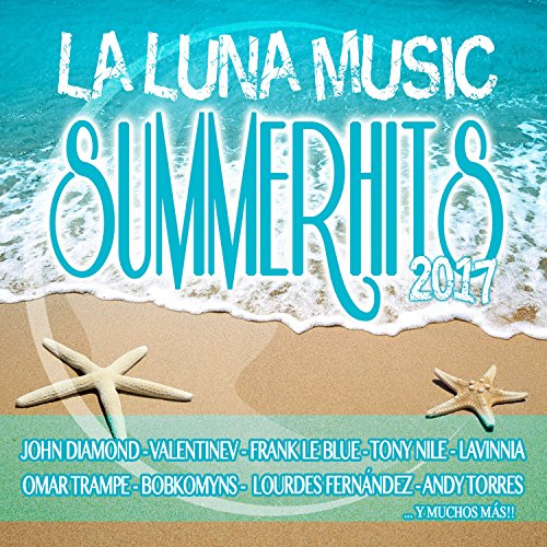 La Luna Music Summer Hits 2017 by Various artists on Amazon