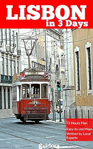 Lisbon in 3 Days (Travel Guide Book 2019 with photos): Best things to do in Lisbon, Portugal: Includes: travel plan for three days, daily Google Maps, ... words and local Tips (English Edition)
