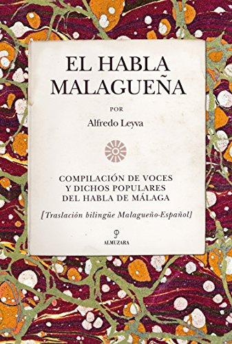 El habla malagueña por Alfredo Leyva Almendros