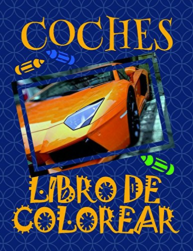 Libro de Colorear Coches ✎: Libro de Colorear Adultos! ✌ (Libro de Colorear Coches - A SERIES OF COLORING BOOKS) por Alexandr Martin