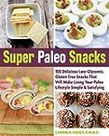 Super Paleo Snacks: 100 Delicious Glu...