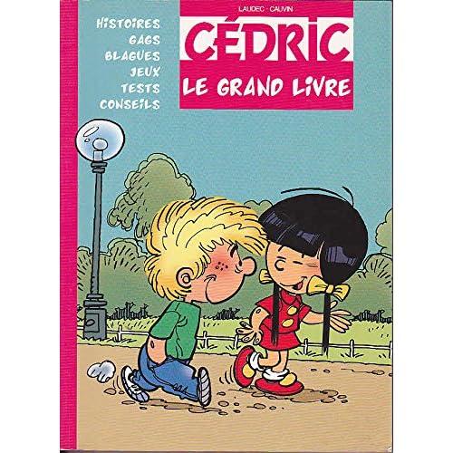 Cedric le grand livre histoires gags blagues jeux tests conseils