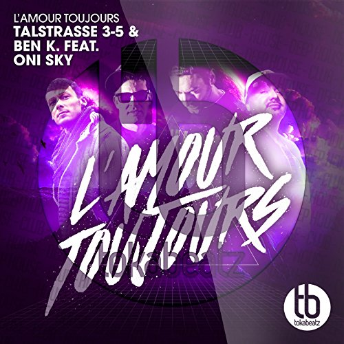 Talstrasse 3-5 & Ben K. feat.Oni Sky - L'Amour Toujours