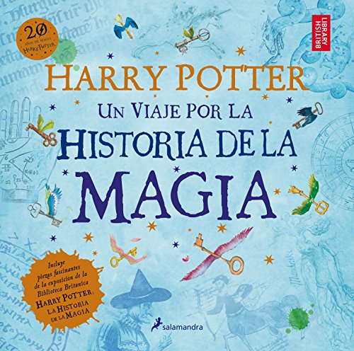 Harry Potter: Un Viaje Por La Historia De La Magia / a Journey Through a History of Magic