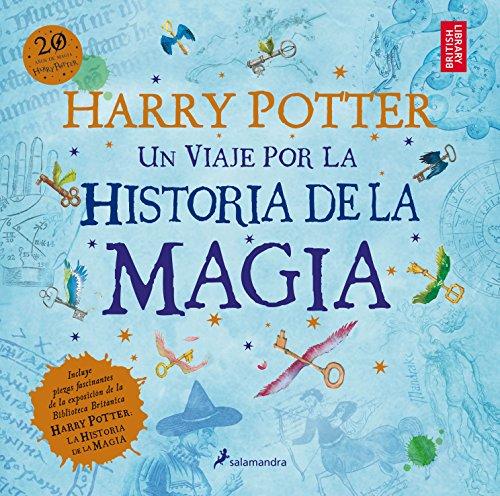 Harry Potter: un viaje por la historia de la magia (Juvenil) por J.K. Rowling