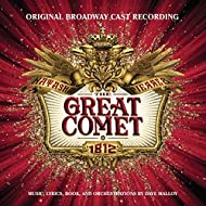 Natasha, Pierre & the Great Comet of 1812 (Original Broadway Cast Recording)