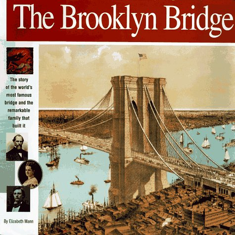The Brooklyn Bridge: The Story of the World's Most Famous Bridge and the Remarkable Family That Built It. (Wonders of the World) - Brooklyn Bridge, Suspension Bridge