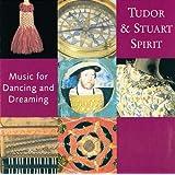 Tudor and Stuart Spirit (Music for Dancing and Dreaming)