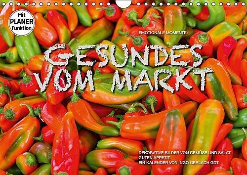 Emotionale Momente: Gesundes vom Markt (Wandkalender 2017 DIN A4 quer): Attraktive Bilder von Gemüse und Salat. (Geburtstagskalender, 14 Seiten ) (CALVENDO Lifestyle)