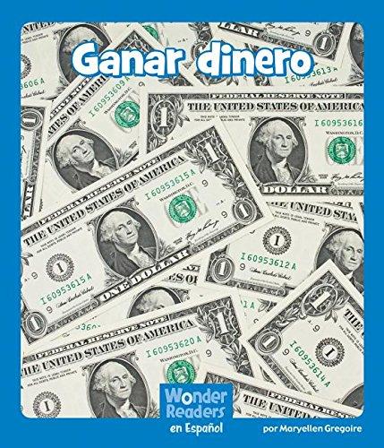 Ganar Dinero (Wonder Readers Spanish Emergent) por Maryellen Gregoire