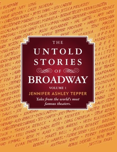 The Untold Stories of Broadway: Tales from the world's most famous theaters par Jennifer Ashley Tepper