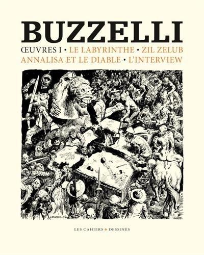 Oeuvres I : Le labyrinthe, Zelil Zelub, Annalisa et le diable, l'interview