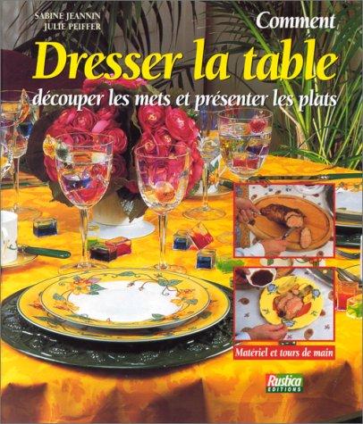 Comment dresser la table : Découper les mets et présenter les plats