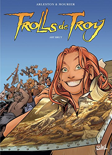 Trolls de Troy T23: Art brut par Christophe Arleston