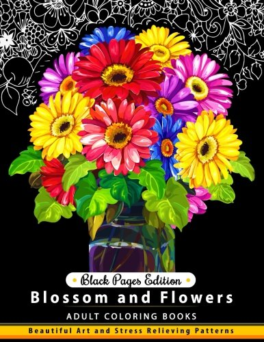 Blossom and Flowers Black pages Edition: An Adult Coloring Book por Jupiter Coloring
