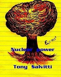 Nuclear power by Tony Salvitti (2012-04-09)