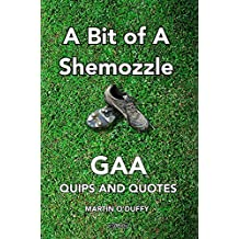 'A Bit Of A Shemozzle': GAA Quips & Quotes