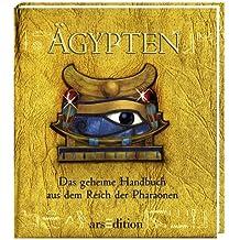 Ägypten: Das geheime Buch aus dem Reich der Pharaonen