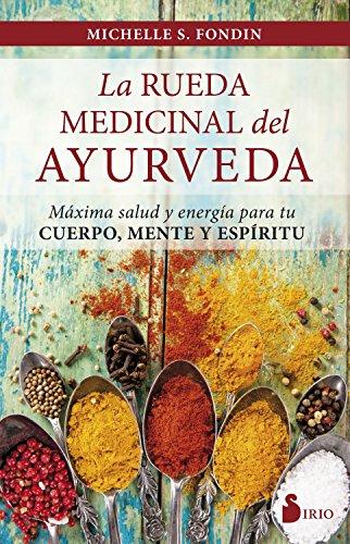 LA RUEDA MEDICINAL DEL AYURVEDA por MICHELLE S. FONDIN