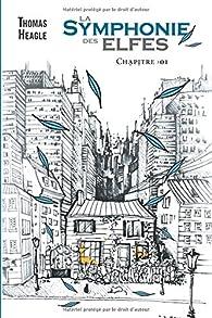 La symphonie des Elfes, tome 1 par Thomas Heagle